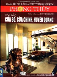 Phong Thuỷ Sắp Xếp Cửa Sổ, Cửa Chính, Huyền Quang - Trang Trí Nội Và Ngoại Thất Theo Quan Niệm