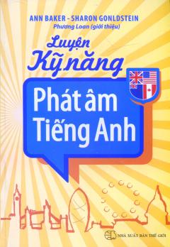 Luyện Kỹ Năng Phát Âm Tiếng Anh