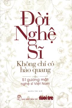 Đời Nghệ Sĩ: Không Chỉ Có Hào Quang