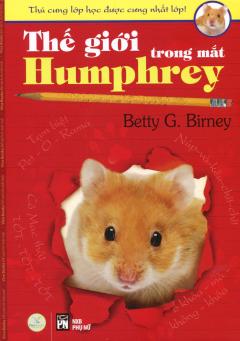 Thú Cưng Lớp Học Được Cưng Nhất Lớp - Tập 1: Thế Giới Trong Mắt Humphrey