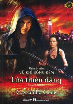 Lửa Thiên Đàng (Phần 6 Series Vũ Khí Bóng Đêm)