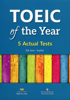 TOEIC Of The Year - 5 Actual Tests (Kèm 1 CD)