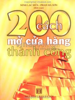 200 Cách Mở Cửa Hàng Thành Công - Tập 1