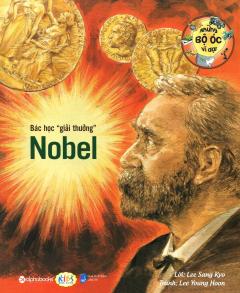 """Những Bộ Óc Vĩ Đại - Bác Học """"Giải Thưởng"""" Nobel"""