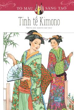 Tinh Tế Kimono (Sách Tô Màu Dành Cho Người Lớn)
