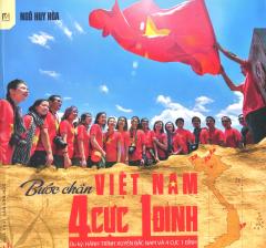Bước Chân Việt Nam - 4 Cực 1 Đỉnh (Tái Bản 2015)