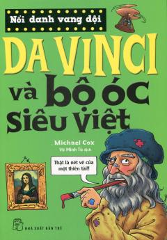 Nổi Danh Vang Dội - Da Vinci Và Bộ Óc Siêu Việt
