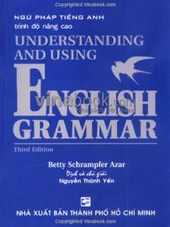 Understanding And Using English Grammar - Third Edition ( Ngữ Pháp Tiếng Anh Trình Độ Nâng Cao )