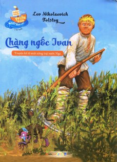 Những Chuyến Phiêu Lưu Nhất Quả Đất - Chàng Ngốc Ivan
