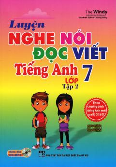 Luyện Nghe Nói Đọc Viết Tiếng Anh Lớp 7 - Tập 2 (Kèm 1 CD)