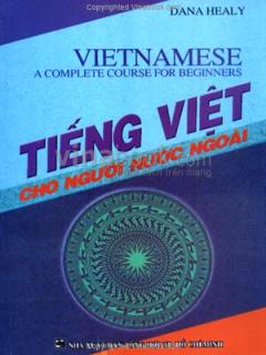Tiếng Việt Cho Người Nước Ngoài - Vietnamese A Complete Course For Beginners