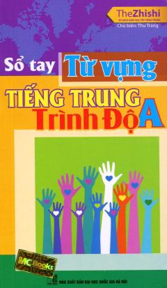 Sổ Tay Từ Vựng Tiếng Trung - Trình Độ A