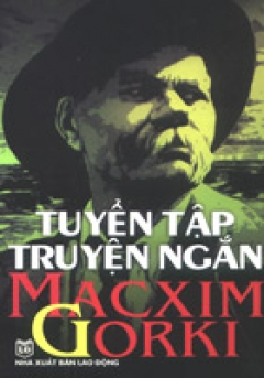 Tuyển Tập Truyện Ngắn Macxim Gorki