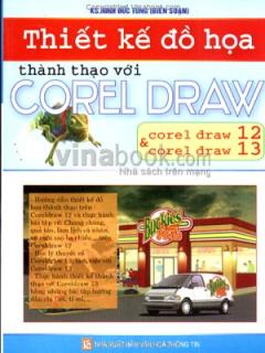 Thiết Kế Đồ Hoạ Thành Thạo Với Corel Draw - Corel Draw 12 Và Corel Draw 13