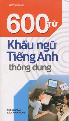 600 Từ Khẩu Ngữ Tiếng Anh Thông Dụng