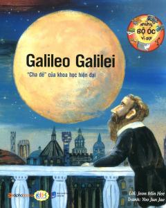 """Những Bộ Óc Vĩ Đại - Galileo Galilei """"Cha Đẻ"""" Của Khoa Học Hiện Đại"""