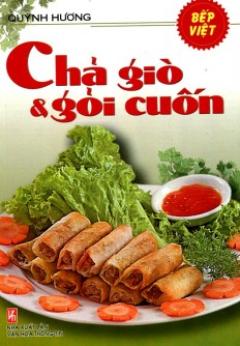 Bếp Việt - Chả Giò Và Gỏi Cuốn