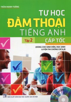 Tự Học Đàm Thoại Tiếng Anh Cấp Tốc - Tập 2 (Kèm 1 CD)