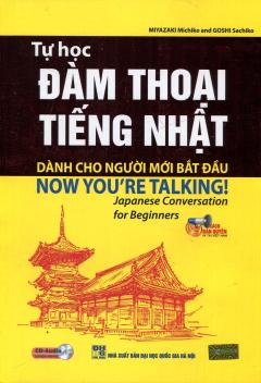Tự Học Đàm Thoại Tiếng Nhật Dành Cho Người Mới Bắt Đầu (Kèm 1 CD)