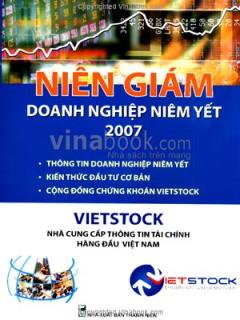 Niên Giám Doanh Nghiệp Niêm Yết 2007 - Vietstock: Nhà Cung Cấp Thông Tin Tài Chính Hàng Đầu Việt Nam