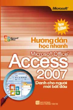 Hướng Dẫn Học Nhanh Access 2007 Dành Cho Người Mới Bắt Đầu