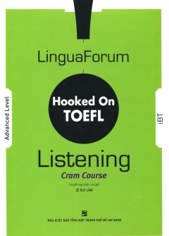 LinguaForum Hooked On TOEFL - Listening Cram Course (Kèm 8 CD)