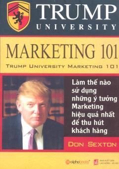 Trump University Marketing 101 - Làm Thế Nào Sử Dụng Những Ý Tưởng Marketing Hiệu Quả Nhất Để Thu Hút  Khách Hàng
