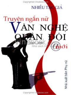 Truyện Ngắn Nữ Văn Nghệ Quân Đội Mới 2005 - 2006