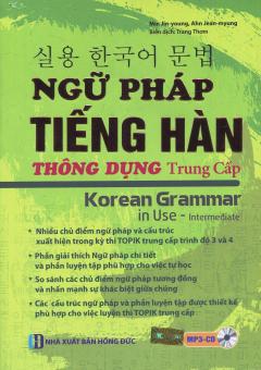 Ngữ Pháp Tiếng Hàn Thông Dụng - Trung Cấp (Kèm 1 CD)