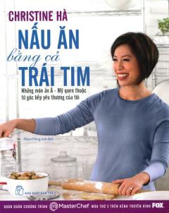 Nấu Ăn Bằng Cả Trái Tim (Bìa Mềm)