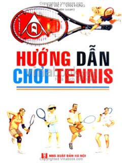 Hướng Dẫn Chơi Tennis