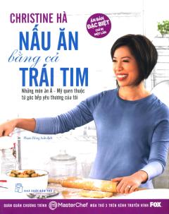 Nấu Ăn Bằng Cả Trái Tim (Bìa Cứng)