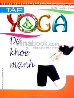 Tập Yoga - Để Khoẻ Mạnh