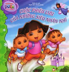 Dora The Explorer - Cuộc Phiêu Lưu Của Những Siêu Nhân Nhí