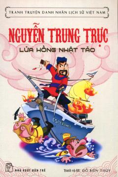 Nguyễn Trung Trực - Lửa Hồng Nhật Tảo