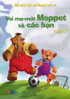 Bộ Sách Chú Voi Moppet Vui Vẻ - Voi Ma-mút Moppet Và Các Bạn (Song Ngữ Anh-Việt)