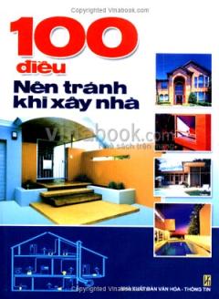 100 Điều Nên Tránh Khi Xây Nhà