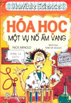 Horrible Science - Hoá Học, Một Vụ Nổ Ầm Vang