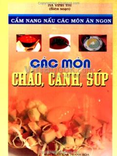 Các Món Cháo, Canh, Súp - Cẩm Nang Nấu Các Món Ăn Ngon