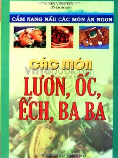 Các Món Lươn, Ốc, Ếch, Ba Ba - Cẩm Nang Nấu Các Món Ăn Ngon