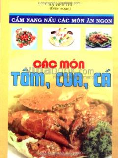 Các Món Tôm, Cua, Cá - Cẩm Nang Nấu Các Món Ăn Ngon
