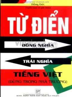 Từ Điển Đồng Nghĩa - Trái Nghĩa Tiếng Việt (Dùng Trong Nhà Trường)