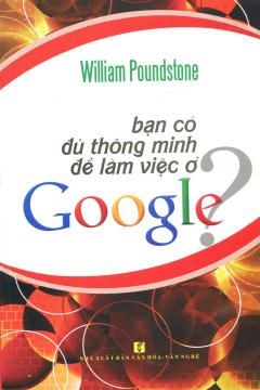 Bạn Có Đủ Thông Minh Để Làm Việc Ở Google?