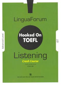 LinguaForum Hooked On TOEFL - Listening Crash Course (Kèm 6 CD)