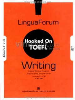 LinguaForum Hooked On TOEFL - Writing (Dùng Kèm 1 Đĩa)