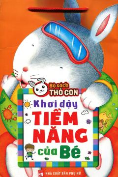 Bộ Sách Thỏ Con - Khơi Dậy Tiềm Năng Của Bé (Túi 6 Cuốn)