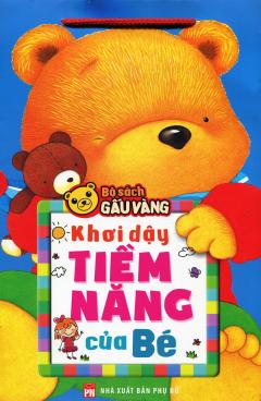 Bộ Sách Gấu Vàng - Khơi Dậy Tiềm Năng Của Bé (Túi 6 Cuốn)