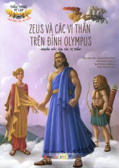 Thần Thoại Hy Lạp - Zeus Và Các Vị Thần Trên Đỉnh Olympus