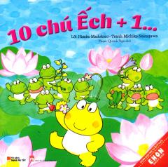 Ehon Nhật Bản - 10 Chú Ếch + 1 ...