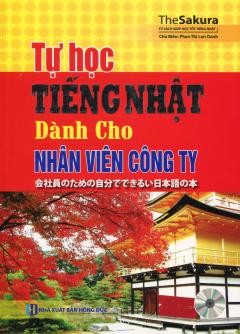 Tự Học Tiếng Nhật Dành Cho Nhân Viên Công Ty (Kèm 1 CD)